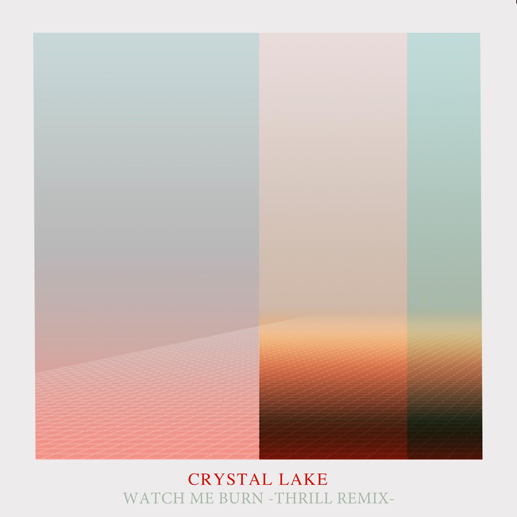Crystal Lake -Watch Me Burn Remix-