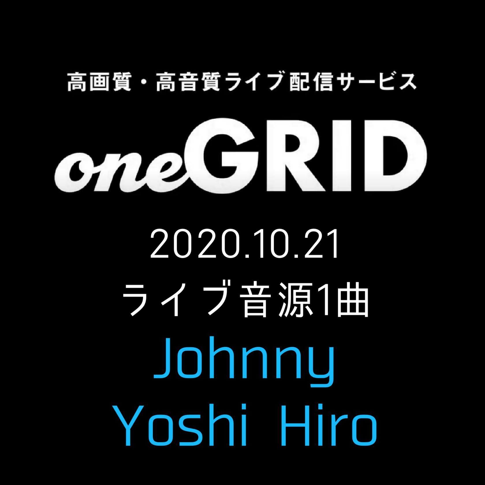 10/21 Johnny Yoshi Hiro ライブ音源